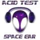 Space Ear Acid Test