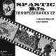 Spastic DJs Troopertracks