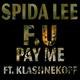 Spida Lee Ft. Klashnekoff F U Pay Me