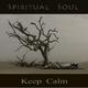Spiritual Soul Keep Calm