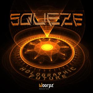 Squeze - Holographic Future (Woorpz Records)