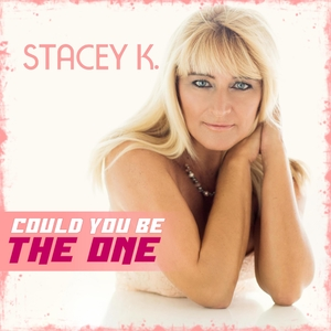 Stacey K. - Could You Be the One (ARC-Records Austria)