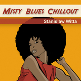 Misty Blues Chillout by Stanislaw Witta mp3 downloads