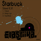 Starbuck Steel E.P.