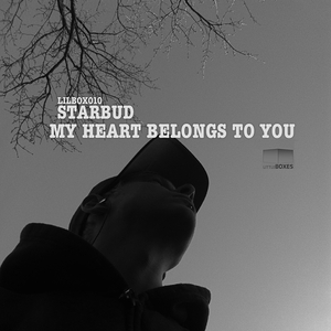 Starbud - My Heart Belongs to You (Little Boxes Recordings)