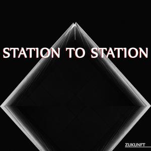 Station to Station - Zukunft (Klangklar rec.)