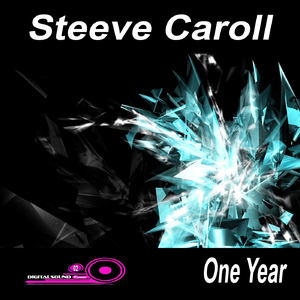Steeve Caroll - One Year (DigitalSound Records)