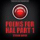 Stefan Bayer Poems for Hal, Pt. 1