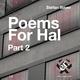 Stefan Bayer Poems for Hal, Pt. 2