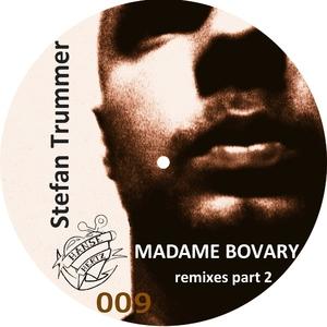 Stefan Trummer - Madame Bovary Remixes Part 2 (Hansehertz)
