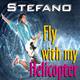 Stefano  Fly With My Helicopter