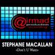 Stephane Macallan Don't U Want