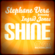 Stephane Vera Shine (Featuring Ingrid Jones)