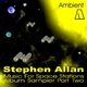 Stephen Allan Ambient: Music for Space Stations Album Sampler Two