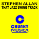 Stephen Allan That Jazz Swing Track