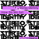 Stereo Identity - How Do We Get(Radio Edit)