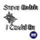 Steve Balth I Could Be