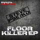 Steve Pseyko Floor Killer - EP
