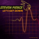 Steven Pierce - Let's Get Down