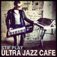 Stif Play - Ultra Jazz Cafe
