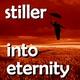 Stiller Into Eternity