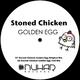 Stoned Chicken Golden Egg