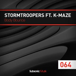 Stormtroopers feat. K-Maze - Body Bounce (Subsonic Muzik)