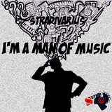 I''m a Man of Music by Stradivarius mp3 download
