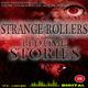 Strange Rollers Bedtime Stories