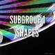 Subgroup 1 Shapes