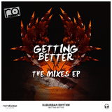 Getting Better EP(The Mixes) by Suburban Rhythm mp3 download