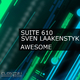 Suite 610 & Sven Laakenstyk Awesome