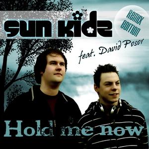 Sun Kidz feat. David Posor - Hold me now (Remix Edition) (ARC-Records Austria)