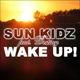 Sun Kidz feat. Destiny Wake up