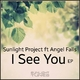 Sunlight Project feat. Angel Falls I See You EP