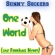 Sunny Soccers One World (The Football Hymn)