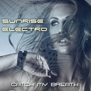 Sunrise Electro - Catch My Breath (ARC-Records Austria)