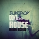 Suvorov Do Not Worry Be House