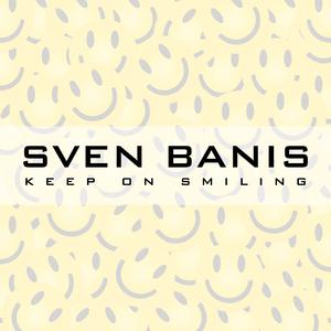 Sven Banis - Keep on Smiling (Youcord)