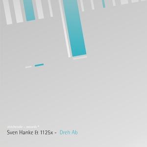 Sven Hanke & 1125X - Dreh ab (Strichcode Records)