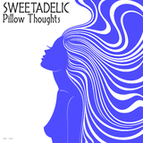 Pillow Thoughts by Sweetadelic mp3 download