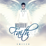 Walking in Faith by Switch mp3 download