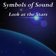 Symbols of Sound Look at the Stars