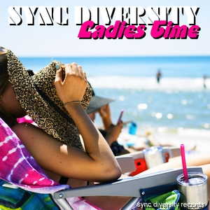 Sync Diversity - Ladies Time (Sync Diversity Records)