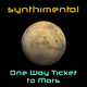 Synthimental One Way Ticket to Mars