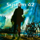 System 42 I Miss You