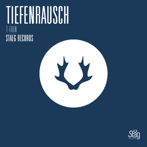 T-Fain - Tiefenrausch (Staeg Records)
