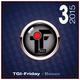 T.G.I. - Friday Banger