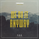 We Do It Anyway by T.c.c. mp3 download