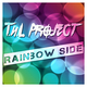 T.n.L Project Rainbow Side